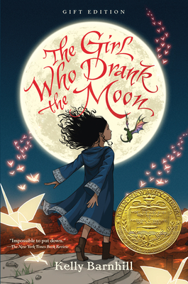 The Girl Who Drank the Moon (Winner of the 2017 Newbery Medal) - Gift Edition Cover Image