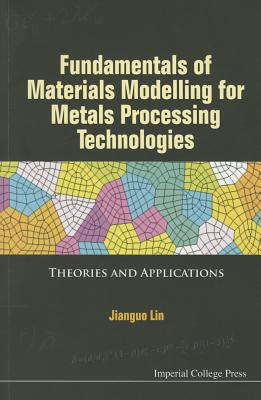 Fundamentals of Materials Modelling for Metals Processing Technologies: Theories and Applications Cover Image