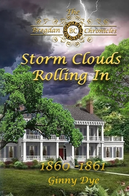Storm Clouds Rolling In (# 1 in the Bregdan Chronicles Historical Fiction Romanc Cover Image