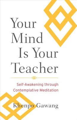 Your Mind Is Your Teacher: Self-Awakening Through Contemplative Meditation Cover Image