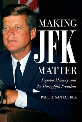 Cover for Making JFK Matter