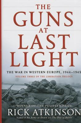 The Guns at Last Light: The War in Western Europe, 1944-1945 Cover Image