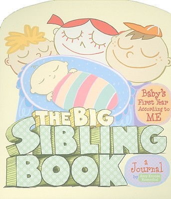 The Big Sibling Book: Baby's First Year According to ME Cover Image