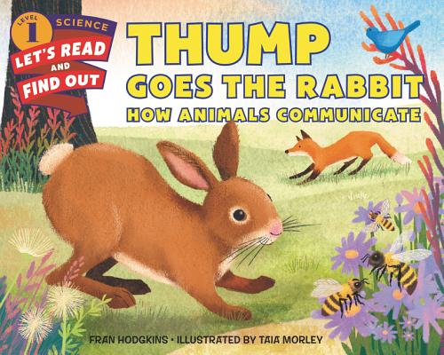 Thump Goes the Rabbit: How Animals Communicate (Let's-Read-and-Find-Out Science 1) Cover Image