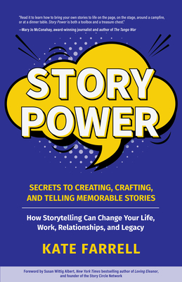 Story Power: Secrets to Creating, Crafting, and Telling Memorable Stories (Communication, Presentations, Relationships, How to Infl Cover Image