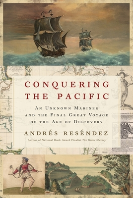 Conquering the Pacific: An Unknown Mariner and the Final Great Voyage of the Age of Discovery cover