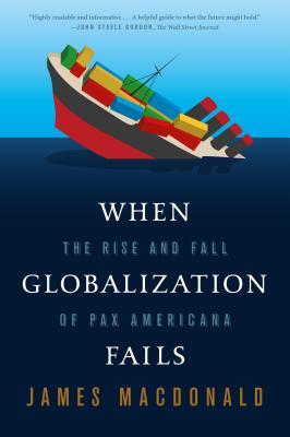When Globalization Fails: The Rise and Fall of Pax Americana Cover Image