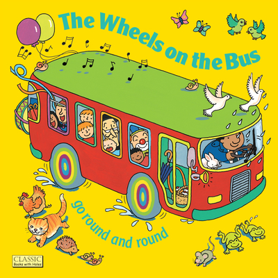 The Wheels on the Bus (Classic Books with Holes Board Book) Cover Image