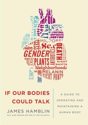 If Our Bodies Could Talk: A Guide to Operating and Maintaining a Human Body Cover Image