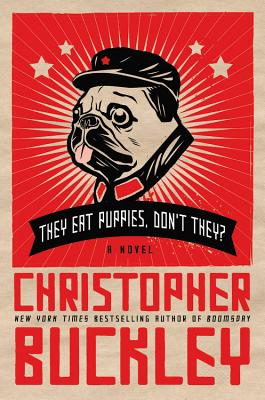 They Eat Puppies, Don't They?: A Novel Cover Image