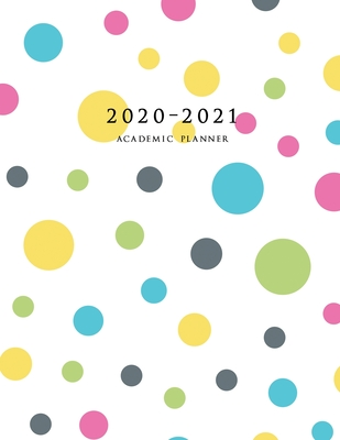 2020-2021 Academic Planner: Large Weekly and Monthly Planner with Inspirational Quotes and Polka Dots (July 2020 - June 2021) Cover Image