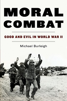 Moral Combat: Good and Evil in World War II Cover Image