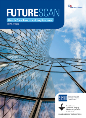 Futurescan 2021–2026: Health Care Trends and Implications Cover Image