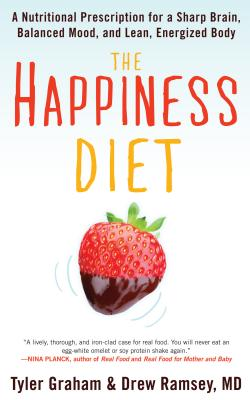 The Happiness Diet: A Nutritional Prescription for a Sharp Brain, Balanced Mood, and Lean, Energized Body Cover Image