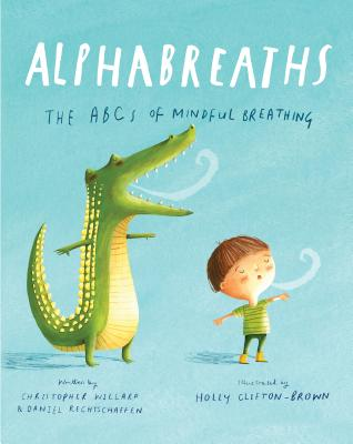 Alphabreaths: The ABCs of Mindful Breathing Cover Image