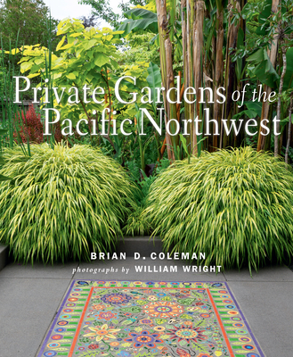 Private Gardens of the Pacific Northwest Cover Image