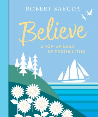 Believe: A Pop-Up Book of Possibilities Cover Image