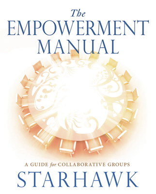 The Empowerment Manual: A Guide for Collaborative Groups Cover Image