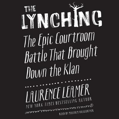 The Lynching Lib/E: The Epic Courtroom Battle That Brought Down the Klan Cover Image