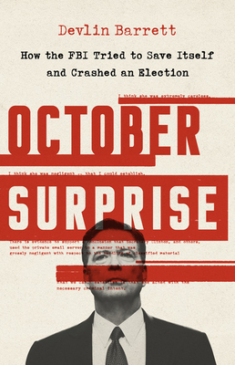 October Surprise: How the FBI Tried to Save Itself and Crashed an Election Cover Image