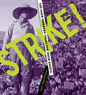 Strike!: The Farm Workers' Fight for Their Rights Cover Image
