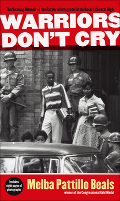 Warriors Don't Cry: The Searing Memoir of the Battle to Integrate Little Rock's Central High Cover Image