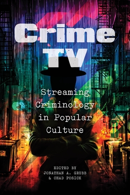 Crime TV: Streaming Criminology in Popular Culture Cover Image