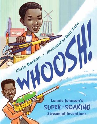 Whoosh!: Lonnie Johnson's Super-Soaking Stream of Inventions Cover Image