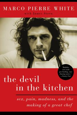 The Devil in the Kitchen: Sex, Pain, Madness, and the Making of a Great Chef Cover Image