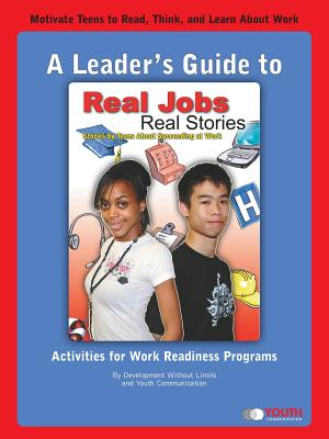 A Leader's Guide to Real Jobs, Real Stories: Stories by Teens about Succeeding at Work Cover Image