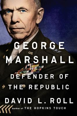 George Marshall: Defender of the Republic Cover Image
