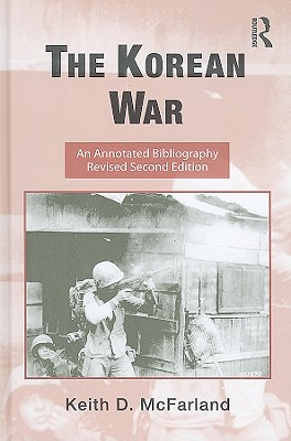 The Korean War: An Annotated Bibliography (Routledge Research Guides to American Military Studies) Cover Image