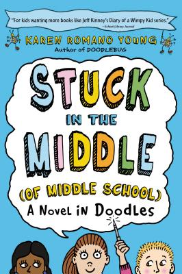 Stuck in the Middle (of Middle School): A Novel in Doodles Cover Image