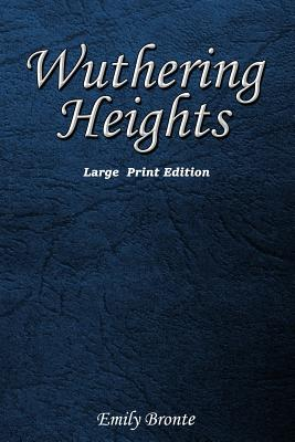 Wuthering Heights: Large Print Edition Cover Image