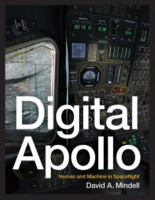 Digital Apollo: Human and Machine in Spaceflight Cover Image