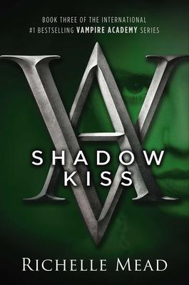 Shadow Kiss: A Vampire Academy Novel Cover Image