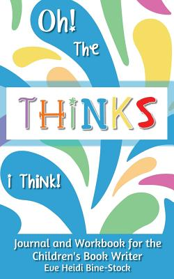 Cover for Oh! the Thinks I Think!