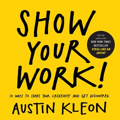 Show Your Work! by Austin Kleon - design, creativity book review
