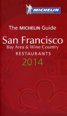 Michelin Guide San Francisco Bay Area & Wine Country 2014: Restaurants Cover Image