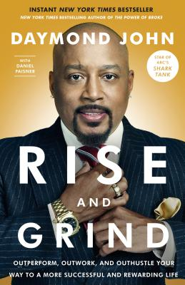 Rise and Grind: Outperform, Outwork, and Outhustle Your Way to a More Successful and Rewarding Life Cover Image
