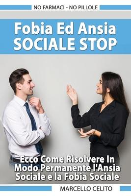 Fobia E Ansia Sociale Stop - No farmaci - No pillole Cover Image