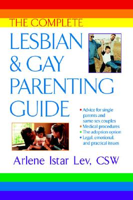 The Complete Lesbian and Gay Parenting Guide Cover Image