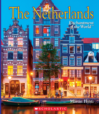 The Netherlands (Enchantment of the World) (Library Edition) Cover Image