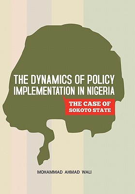 The Dynamics of Policy Implementation in Nigeria Cover