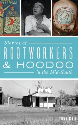 Stories of Rootworkers & Hoodoo in the Mid-South Cover Image