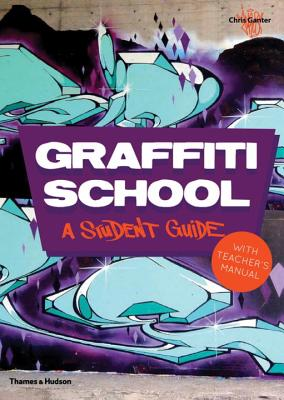 Graffiti School: A Student Guide and Teacher Manual Cover Image