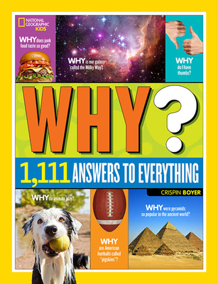 National Geographic Kids Why?: Over 1,111 Answers to Everything Cover Image