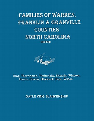Families of Warren, Franklin & Granville Counties, North Carolina. Revised. Families: King, Tharrington, Timberlake, Shearin, Winston, Harris, Dowtin, Cover Image
