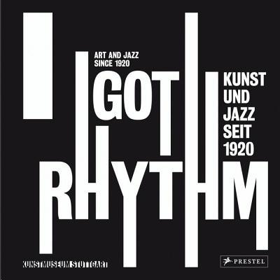 I Got Rhythm: Art and Jazz Since 1920 Cover Image