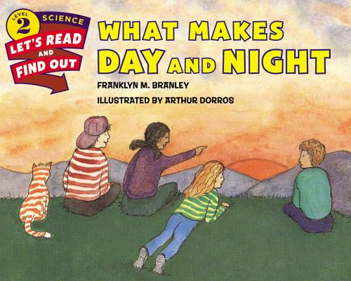 What Makes Day and Night (Let's-Read-and-Find-Out Science 2) Cover Image
